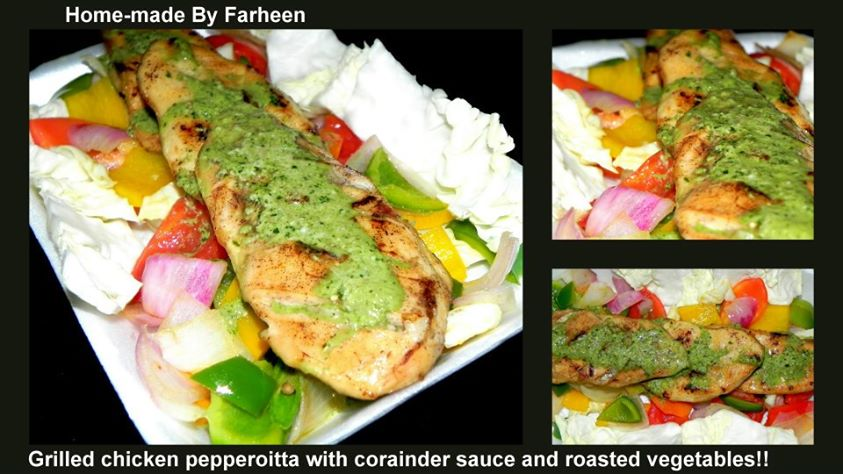 Grilled Chicken pepperoita with corainder leaves sauce and roasted veggies!